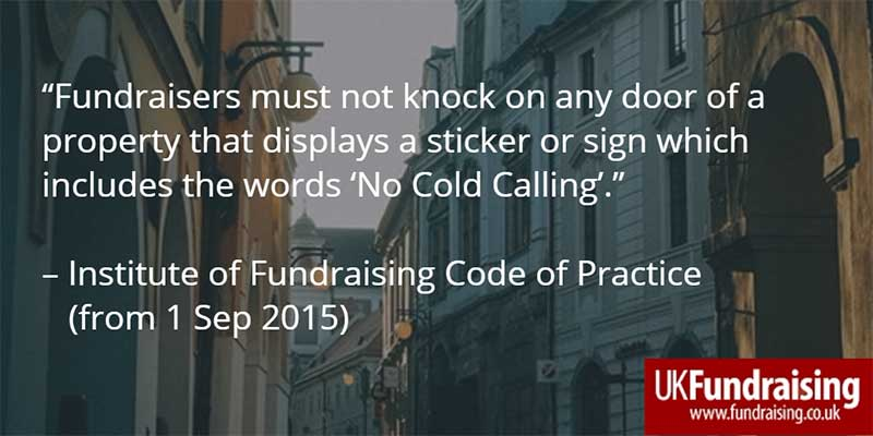"""""""Fundraisers must not knock on any door of a property that displays a sticker or sign which includes the words 'No Cold Calling'."""""""